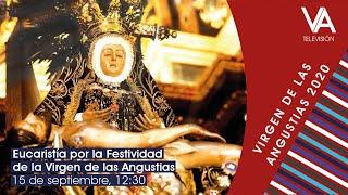Eucaristía por la festividad de la Virgen de las Angustias
