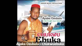 Ayaka Ozubulu - Chukwuebuka (Audio)