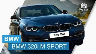 BMW 320i M Sport - BMW Top Car