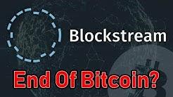 BlockStream Lies And Bitcoin FUD | The Truth