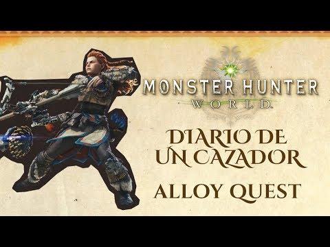 MONSTER HUNTER WORLD l Diaro de un Cazador l ALLOY QUEST | Gameplay en español