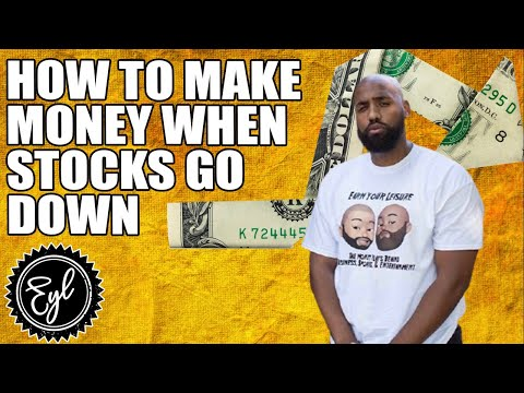 HOW TO MAKE MONEY WHEN STOCKS GO DOWN
