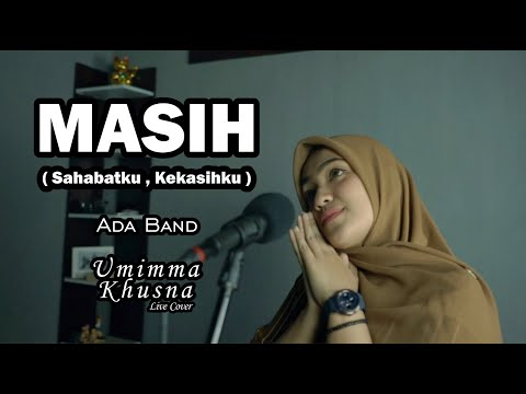 MASIH ( ADA BAND ) - UMIMMA KHUSNA OFFICIAL LIVE COVER