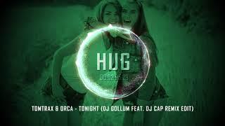 Tomtrax amp; Orca  Tonight (DJ Gollum feat DJ Cap Remix Edit)