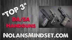 """""""TOP 3"""" DA/SA HANDGUNS"""