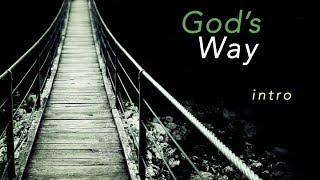 GOD'S WAY : INTRO