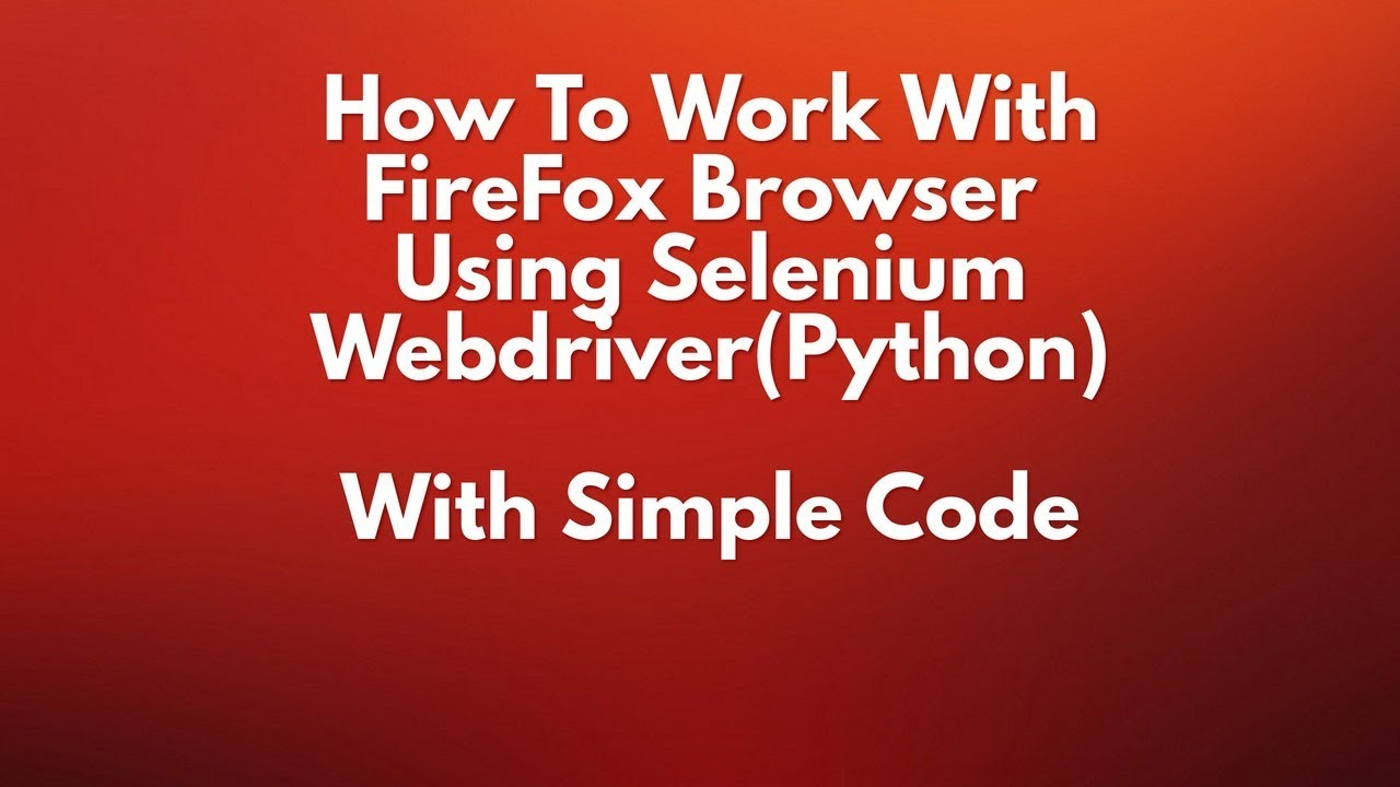 Detailed Guide - WebDriver API-Automated Browser Testing ...