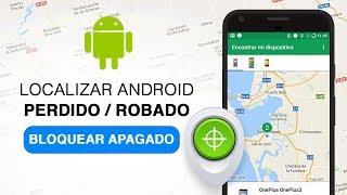 Como ENCONTRAR Movil ROBADO, APAGADO Y PERDIDO 2018 | Localiza tu smartphone