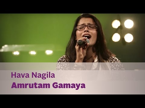 Hava Nagila - Amrutam Gamaya - Music Mojo Season...