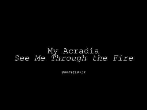 My Arcadia- See Me Through the Fire