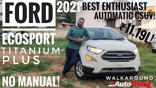 2021 Ford Ecosport Titanium Plus - The Best Fun Automatic in Compact SUV| Paddle Shifter & Much More