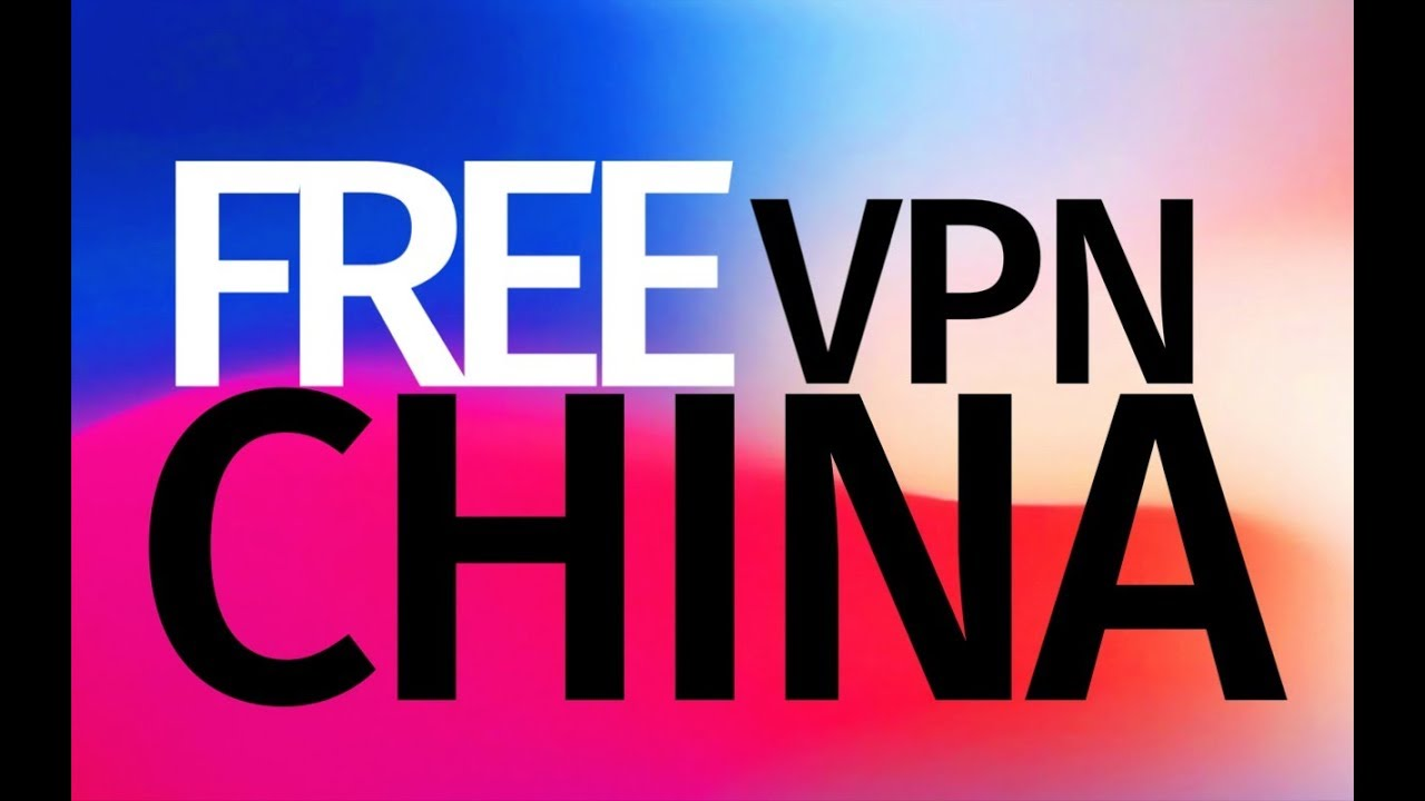 FREE VPN app for China