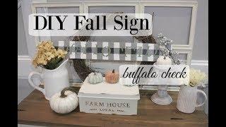 DIY FALL SIGN | BUFFALO CHECK | FARMHOUSE FALL DECOR 2018