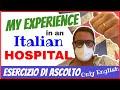 My Experience in HOSPITAL! Esercizio di ascolto - ONLY ENGLISH