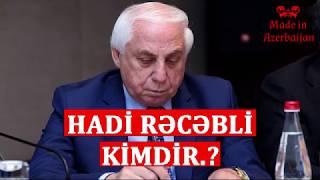Xalqı təhqir edən Hadi Rəcəbli kimdir.?