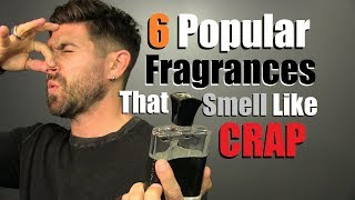 6 Popular Men's Fragrances That Smell Like CRAP! (STOP wearing These... NOW!)