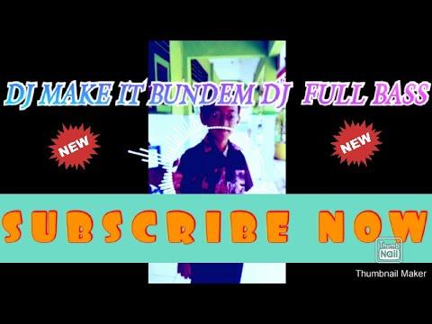dj-selow-full-bass-make-it-bundem