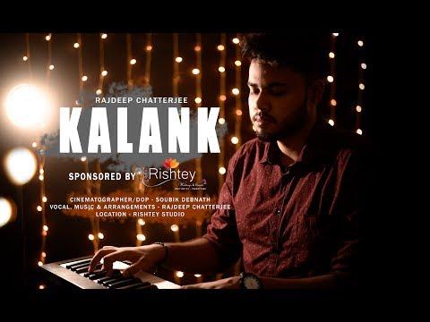 Kalank - Title Track (Cover) | Kalank | Rajdeep Chatterjee