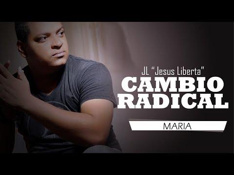JL Jesus Liberta (Audio) Maria - Cambio Radical