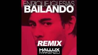 Enrique Iglesias - Bailando (Hallux Makenzo Remix)