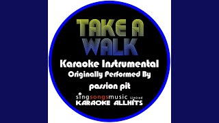 Take a Walk (Originally Performed By Passion Pit) (Instrumental Version)