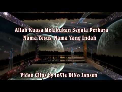 Allah Kuasa Melakukan Segala Perkara, Yesus Nama Yang Indah - Video Clips by JoVie DiNo Jansen