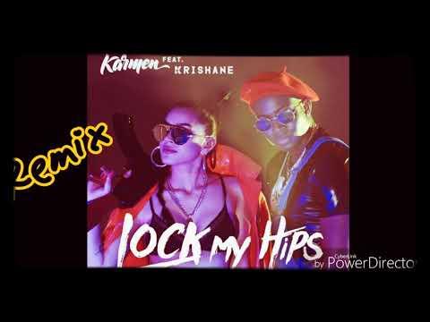 Karmen minune Lock My Hips 2018 REMIX