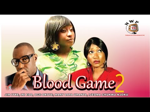 Blood Game 2  - Nigerian Nollywood Movie