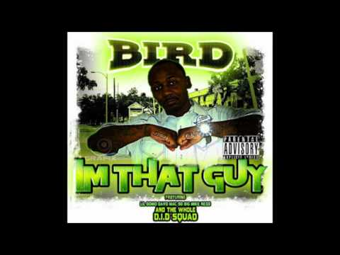 Bird - Track 14 - I'm That Guy