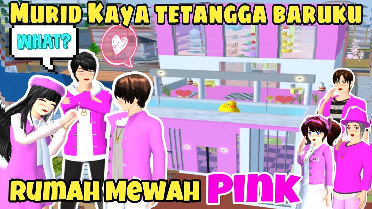 SAKURA & FRIENDS Murid Kaya Tetangga Baruku RUMAH MEWAH PINK!DRAMA SAKURA SCHOOL SIMULATOR SSS LUCU