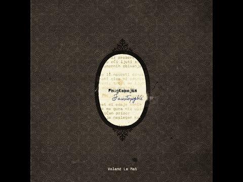 Voland Le Mat /// Faustopojke (Full Album)