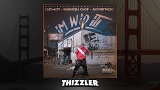 Lazy-Boy x Magnolia Chop x AMONEYMUZIC - I'm Wid It (Prod. Tha Fool) [Thizzler.com Exclusive]