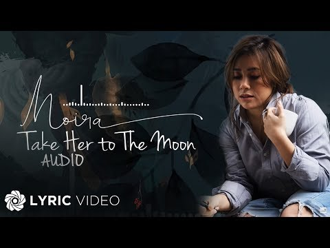 Moira Dela Torre - Take Her to The Moon (Audio) 🎵
