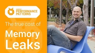 Android Performance Patterns: Performance Cost of Memory Leaks