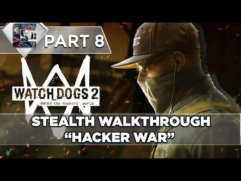 "Watch Dogs 2 - Stealth Walkthrough - Part 8 - ""Hacker War"""