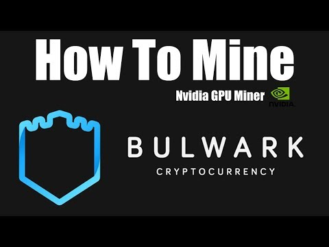 How To Mine Bulwark - Nvidia GPU Miner