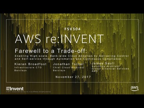 AWS re:Invent 2017: Farewell to a Trade-off: Enabling High-scale, Bank-wide Cloud Ad (FSV304)