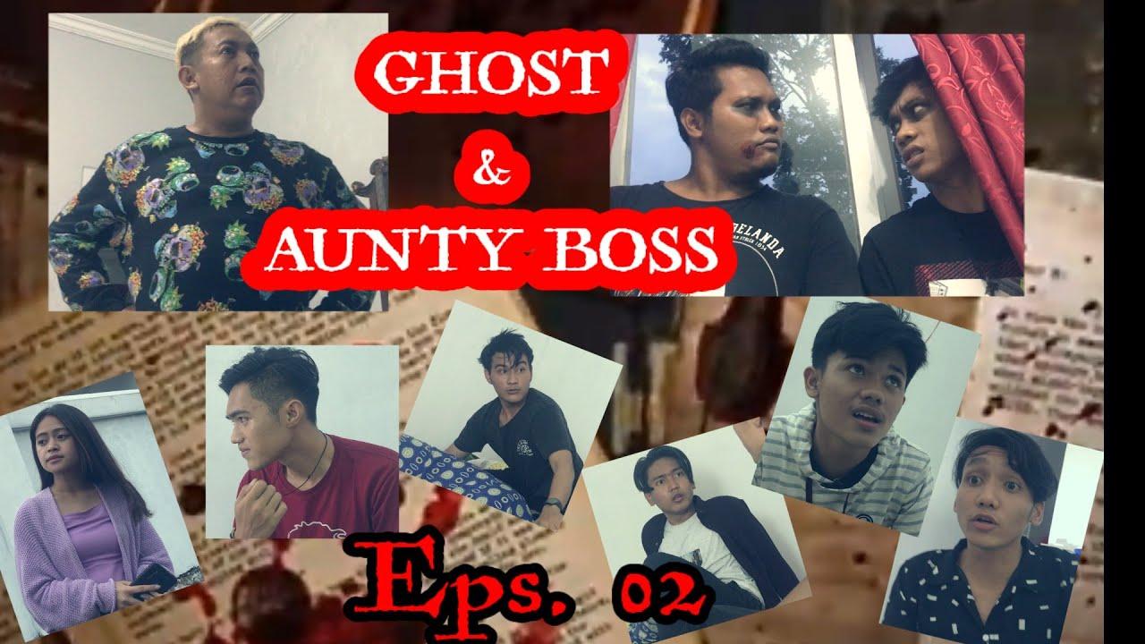 Download GHOST & AUNTY BOSS | EPS. 02 | HOROR COMEDY | SHORT MOVIE | FILM PENDEK | FILM HOROR | FILM COMEDY