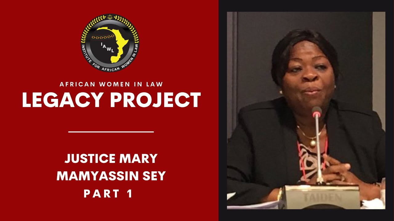 African Women in Law Legacy Project: Justice Mary Mamyassin Sey