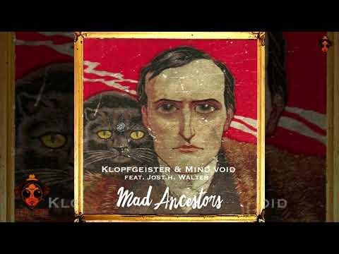 Klopfgeister Vs. Mind Void - Mad Ancestors (feat  Jost H  Walter)