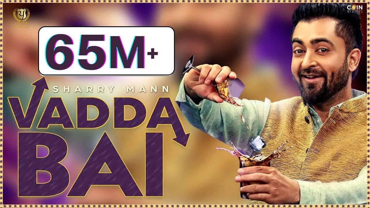 Sharry Mann - Vadda Bai (Full Song) | Latest Punjabi Song
