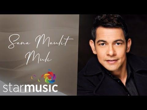 Gary Valenciano - Sana Maulit Muli (Audio) 🎵 | With Love