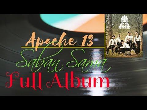 SABAN SAMA - Full Album Apache 13 terbaru