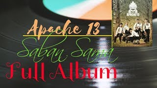 Download lagu SABAN SAMA Full Album Apache 13 terbaru MP3