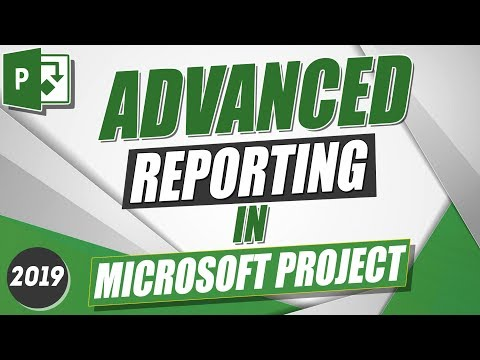 Microsoft Project 2019 Tutorial: Advanced Reporting In MS Project 2019