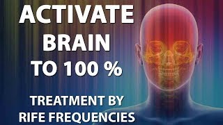 Activate Brain to 100% - RIFE Frequencies Treatment - Energy &…