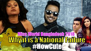 Miss World Bangladesh 2018 | Reasons why it is a National Failure | ShowoffsDhk
