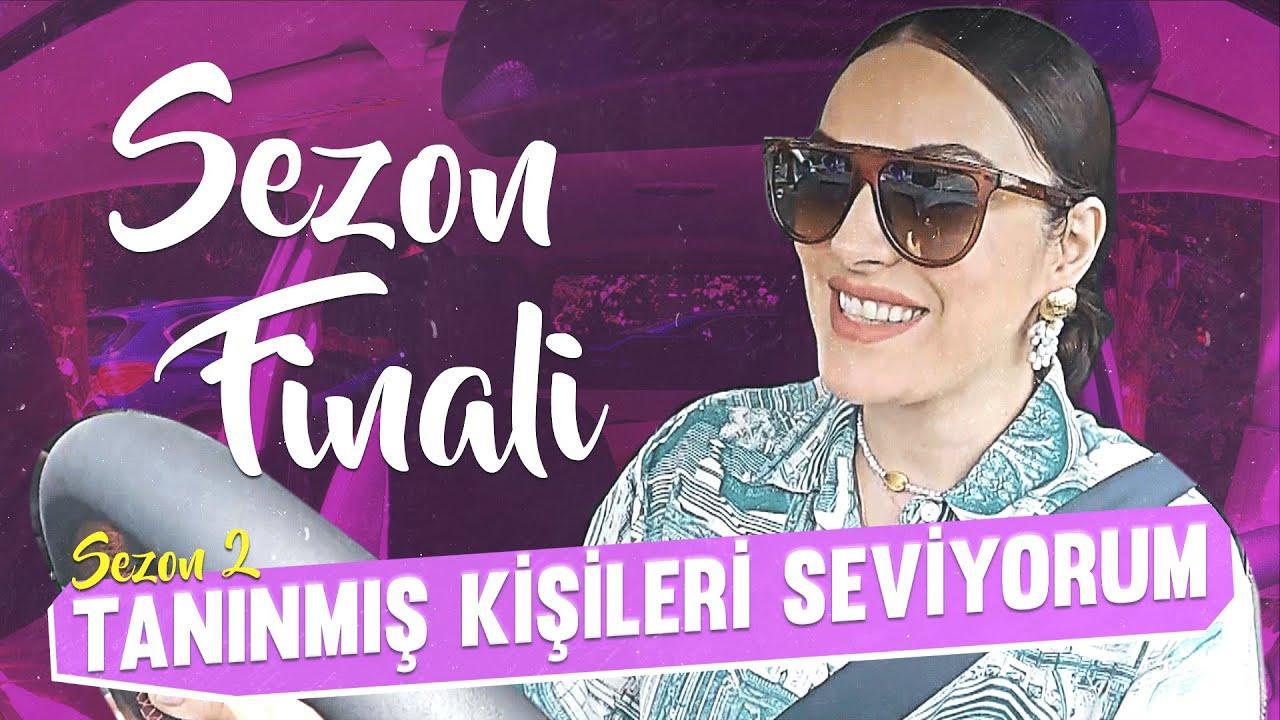 Tanınmış Kişileri Seviyorum S2B10 | SÜRPRİZ KONUK! (Sezon Finali)