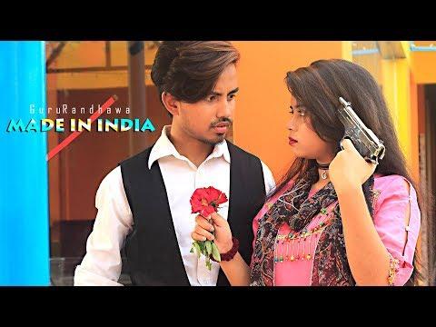 MADE IN INDIA - Guru Randhawa | Best Revenge Love Story | Shaon | Latest Hindi Song 2019