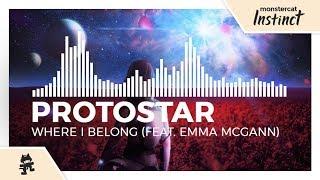 Protostar - Where I Belong (feat. Emma McGann) [Monstercat Release]